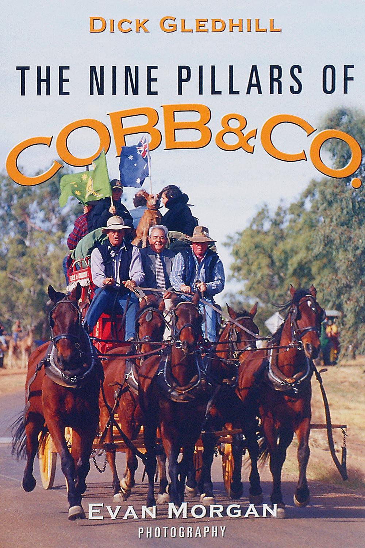 The Nine Pillars of Cobb & Co. by Dick Gledhill and Evan Morgan