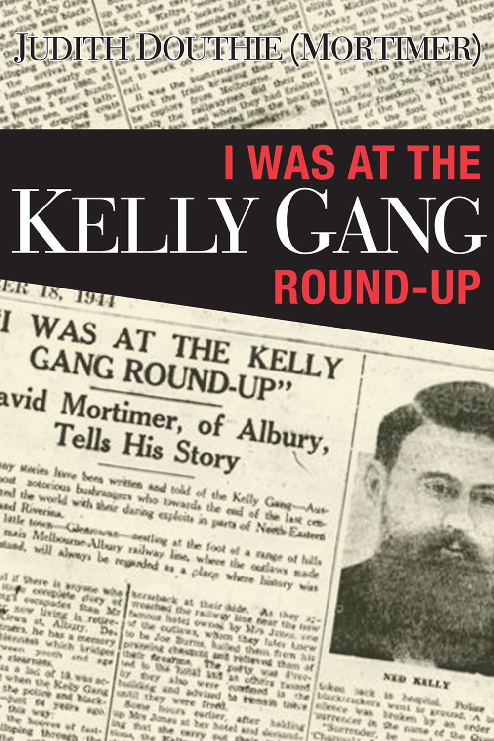 I was at the Kelly Gang Round-up by Judith Douthie