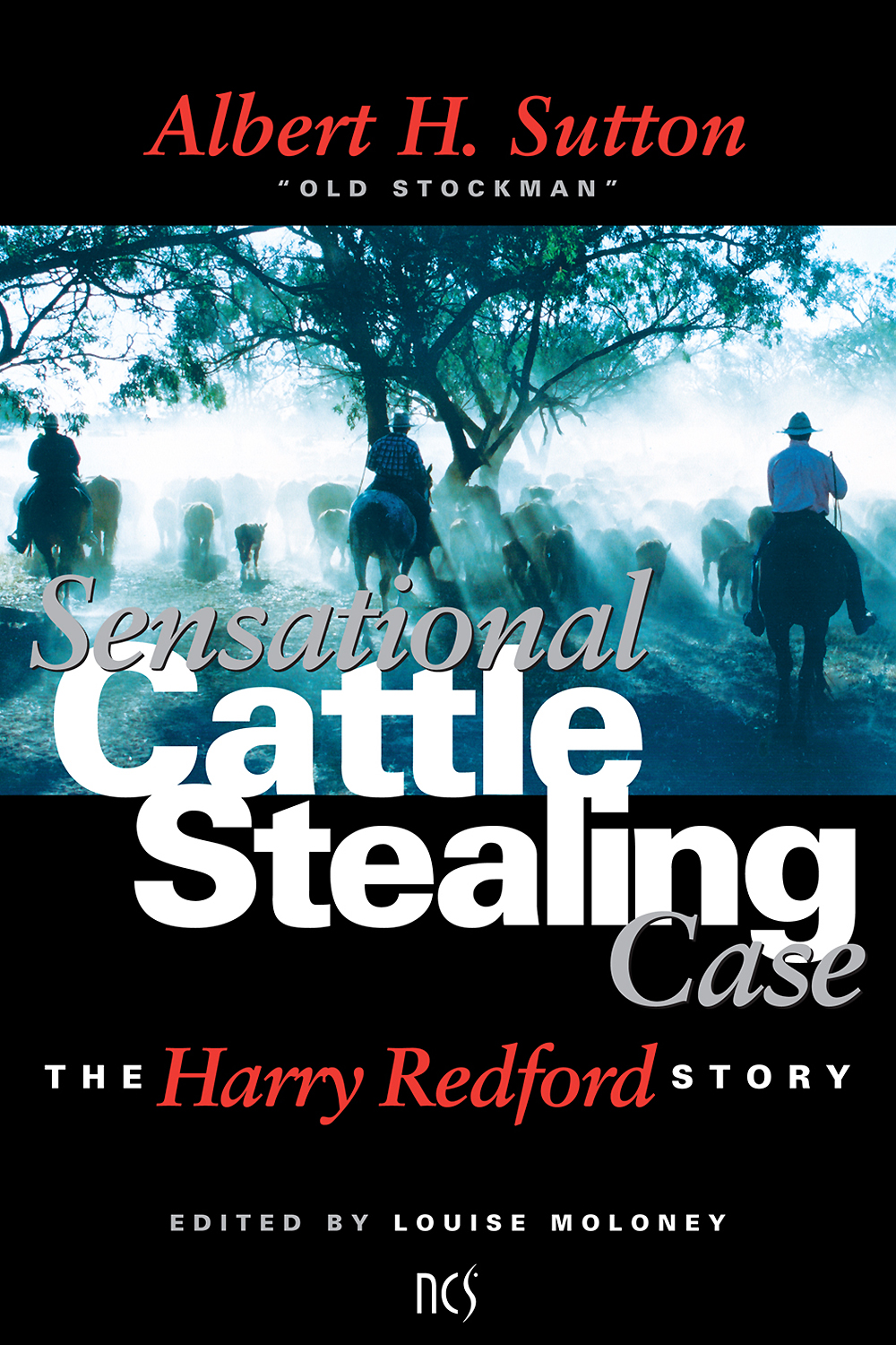 Sensational Cattle Stealing Case edited by Louise Moloney